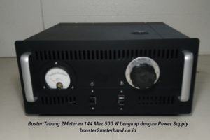 Booster Tabung 2 Meter Band 144 Mhz 500 W Lengkap dengan Power Supply